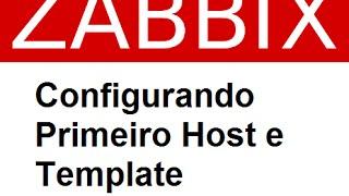 Zabbix - Configuração do seu primeiro host passo a passo