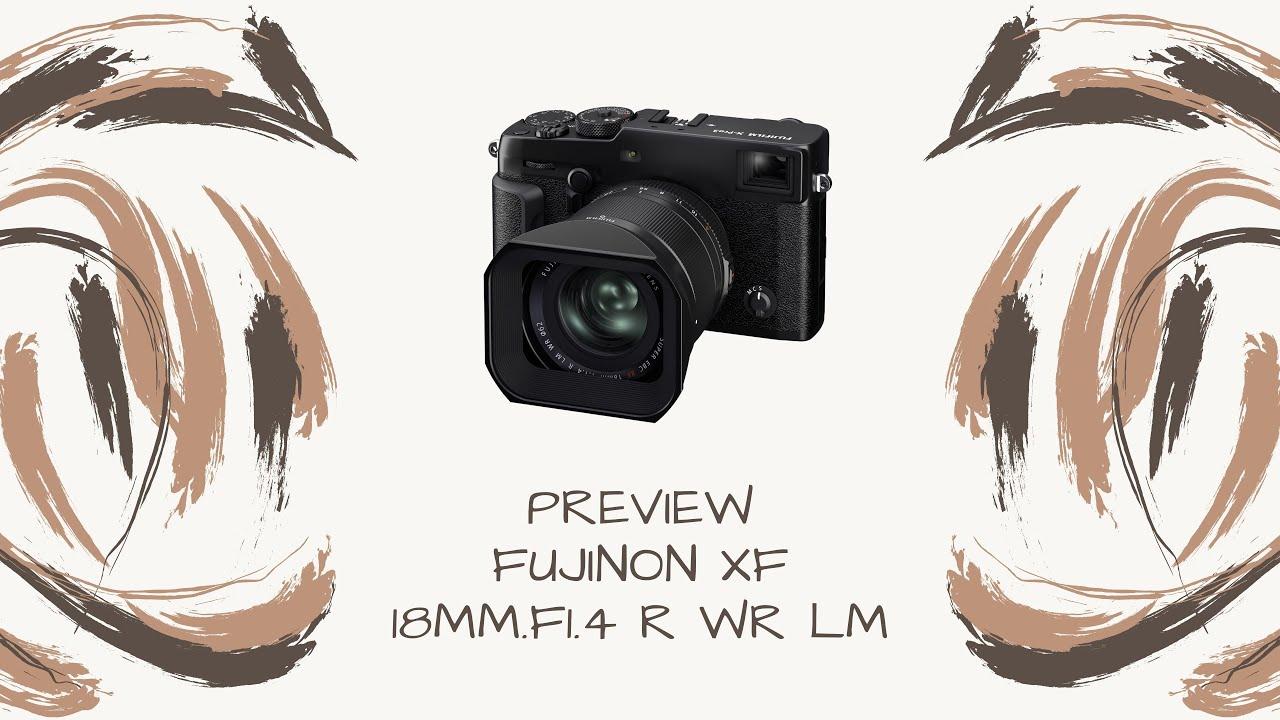 Live........ คุยเรื่องเลนส์ Fujinon XF 18mm.F1.4 R WR LM ตัวใหม่