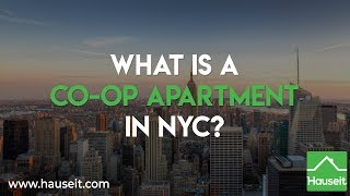 What Is a Co-op Apartment in NYC? (2019) | Hauseit®