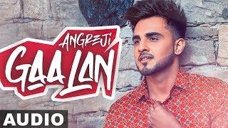 Angreji Gaalan Full Audio Armaan Bedil Ft Surinder Shinda Gurlej Akhtar New Songs 2019