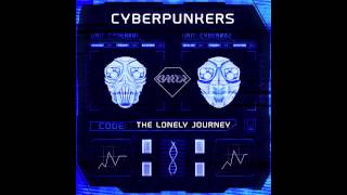 Cyberpunkers - The Lonely Journey [Free Download 2015]