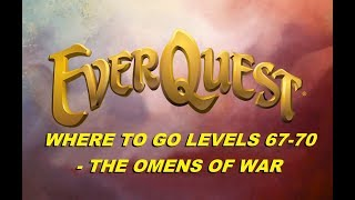 EVERQUEST LIVE  - Where to go levels 67+, The Omens Of War (1080p)