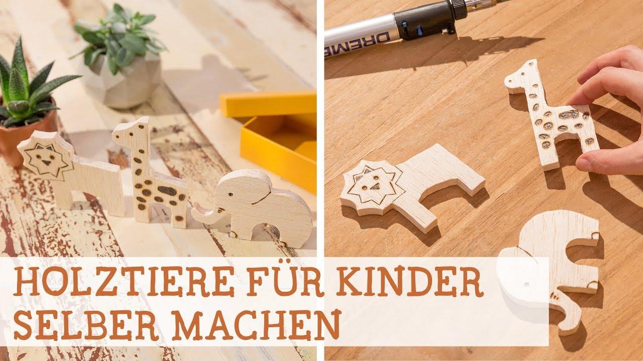 Tiere Für Kinder Aus Holz Selber Machen Youtube