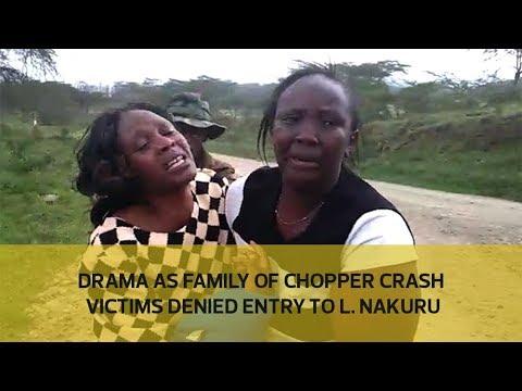 Drama as family of chopper crash victims denied entry to L. Nakuru