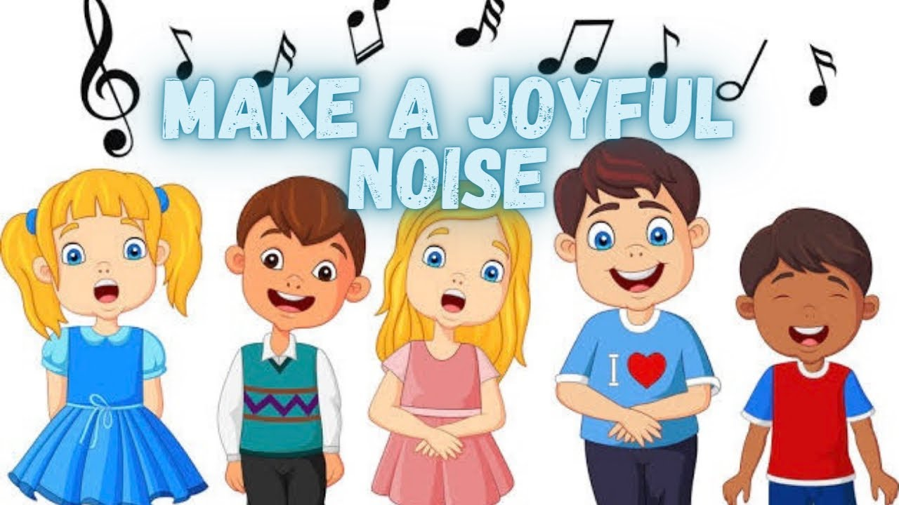 MAKE A JOYFUL NOISE UNTO THE LORD - Song for Children