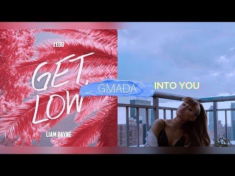 Get Low + Into You - Zedd feat. Liam Payne & Ariana Grande Mashup