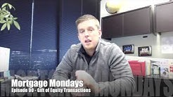 Gift of Equity Transactions | Mortgage Mondays #90