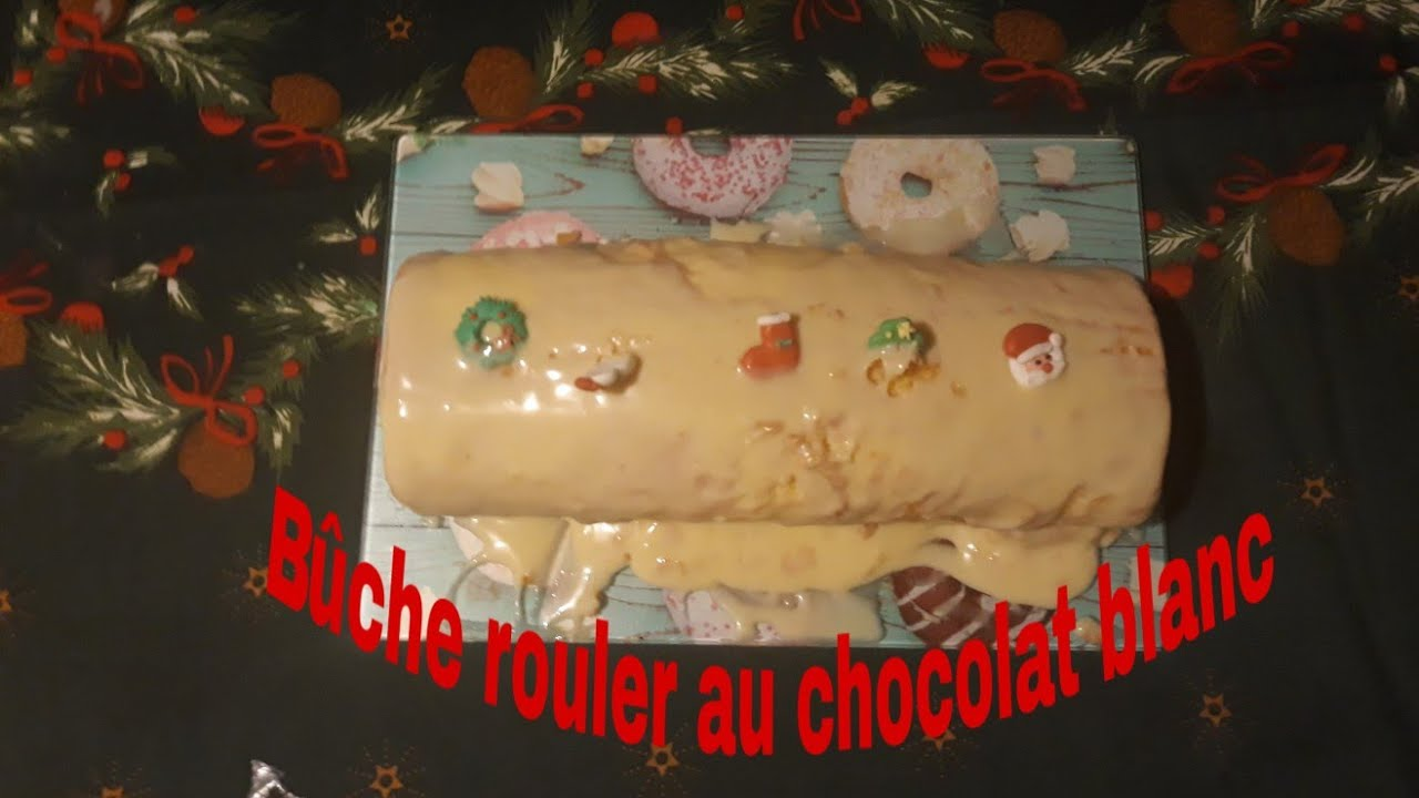 Buche Noel Reveillon Buche Rouler Au Chocolat Blanc Youtube