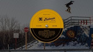 DC SHOES: PLATINUM HITS, DC SNOWBOARDING WINTER 2016