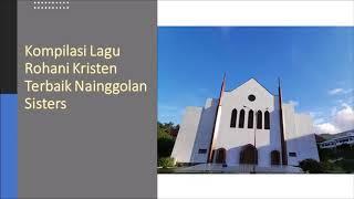 Kompilasi Lagu Rohani Kristen Terbaik Nainggolan Sisters