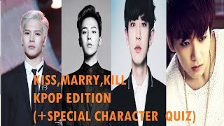 Kiss,Marry,Kill KPOP BOYS EDITION(+special character quiz)