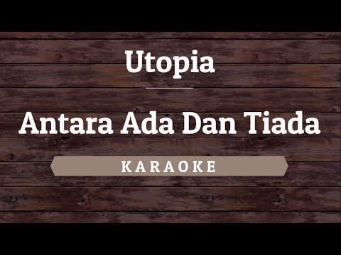 Utopia - Antara Ada Dan Tiada (Karaoke) By Akiraa61