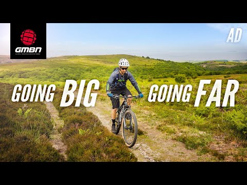 Going Big, Going Far | How To Ride Long Distances On Your Mountain Bike