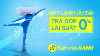 Tổng hợp quảng cáo Điện máy XANH 2017 | Điện máy XANH
