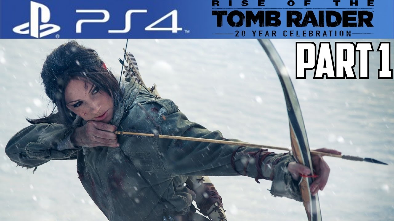 Rise Of The Tomb Raider Ps4 Gameplay Walkthrough Part 1 20 Year