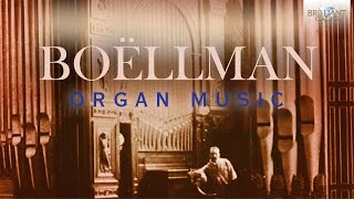 Boëllmann: Organ Music