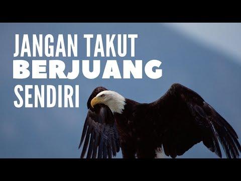 Jangan Pernah Takut BERJUANG SENDIRI ! (Video Motivasi)