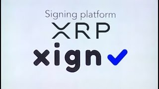 Xign: A Bank Account Without The Bank And Ripple XRP