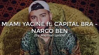 MIAMI YACINE ft. CAPITAL BRA - NARCO BEN (Lyrics)