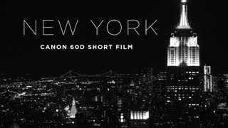 New York City - Canon 60D Short Film