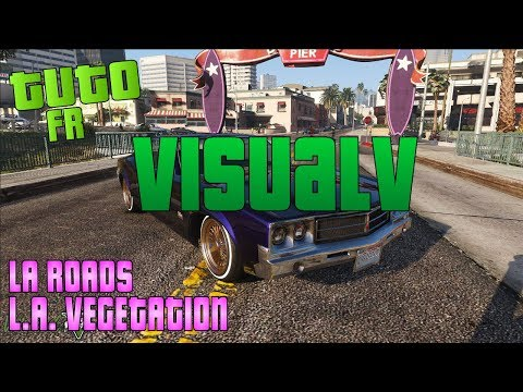 GTA V 2019 : MOD VISUALV + MENYOO + LA ROADS + L A  VEGETATION