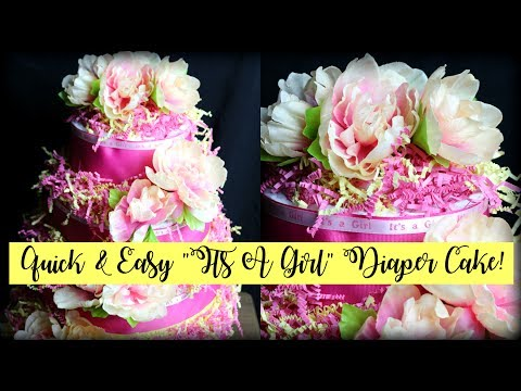"Quick & Easy 💖""Its A Girl""💖 Diaper Cake"
