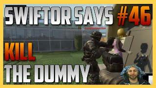 Swiftor Says #46 Kill The Dummy
