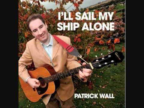 I'll Sail My Ship Alone by Patrick Wall