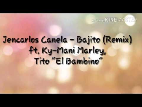Jencarlos Canela Ft. Tito El Bambino, Ky-Mani Marley- Bajito Remix (Lyrics)