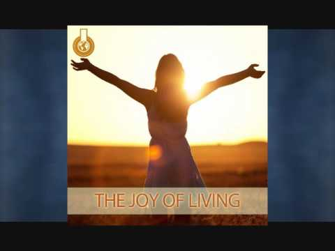 The Joy of Living - Alegria de Vivir - Musica Relajante
