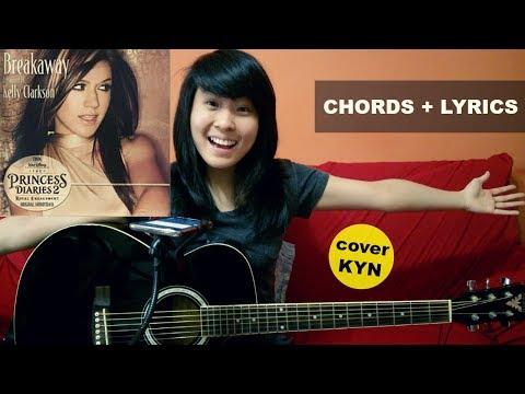 Kelly Clarkson - Breakaway (acoustic cover KYN) + Lyrics + Chords