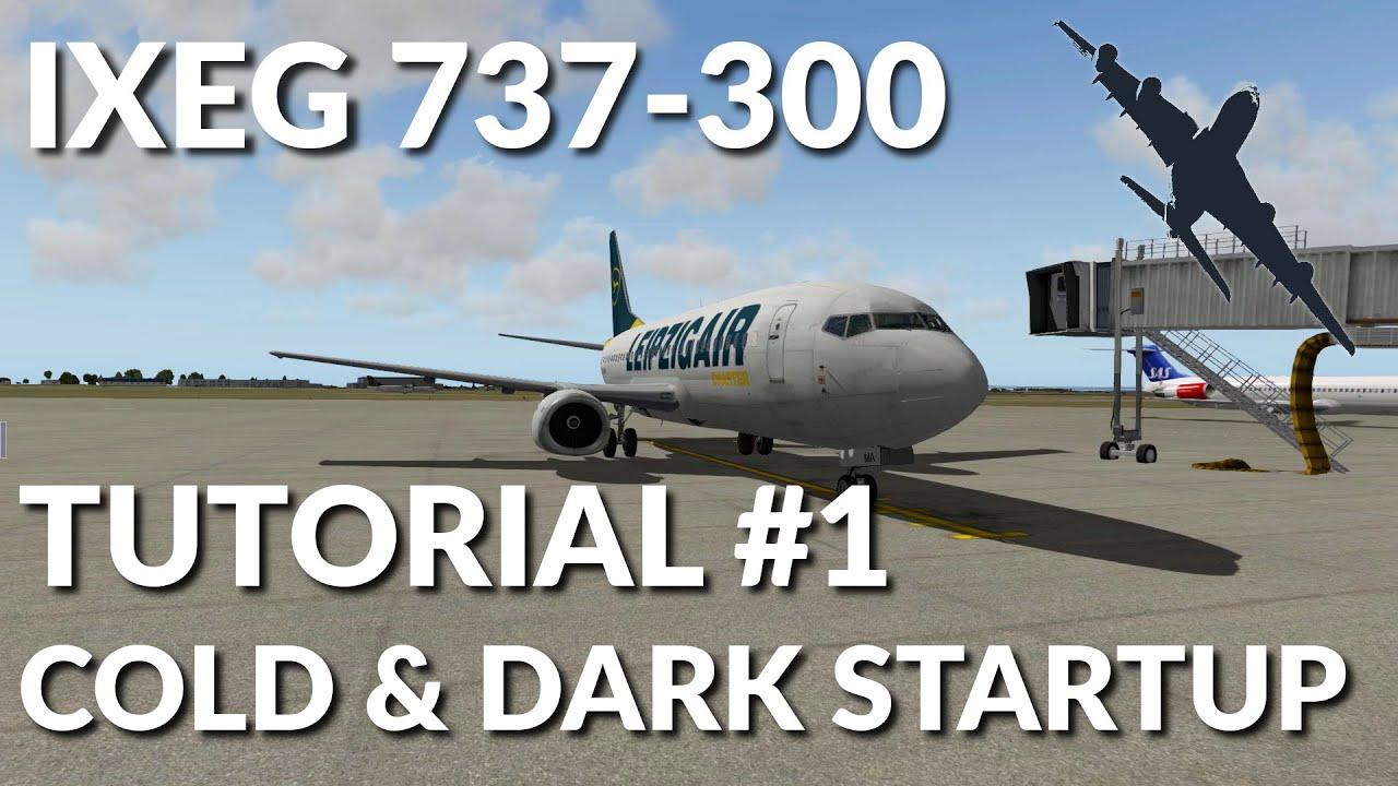 IXEG 737-300 | Tutorial #1 - Cold & Dark Startup | X-Plane 10 |  Deutsch/German by BeneSim
