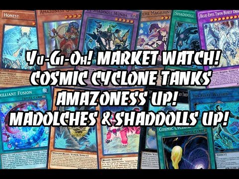 Yu-Gi-Oh! MARKET WATCH! Amazoness Up! Madolches Creep Up! Shaddolls Up! Cosmic Cyclone TANKS!