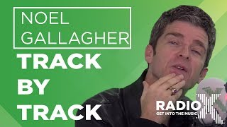 Noel Gallagher Discusses Who Built The Moon? Track By Track