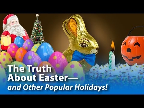 The Truth About Easter—and Other Popular Holidays!