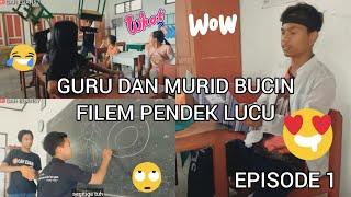 GURU DAN MURID BUCIN    FILM PENDEK LUCU    PART1