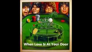 Watch Pablo Cruise When Love Is At Your Door video