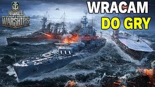 WRACAM DO GRY - WORLD OF WARSHIPS