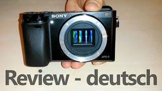 Vorgestellt: Sony Alpha 6000 - APS-C Systemkamera im Kompakt-Review (deutsch)