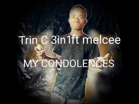 DOWNLOAD Trin-C3in1_my condolences ft Melce(official music audio) Mp3 song