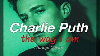 Charlie Puth - The Way I Am (Türkçe Çeviri) Video