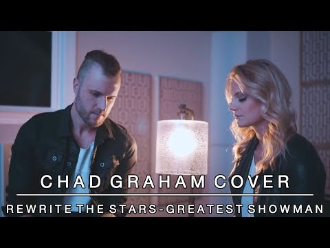 Rewrite the Stars cover from The Greatest Showman | Chad Graham featuring Fallon Graham