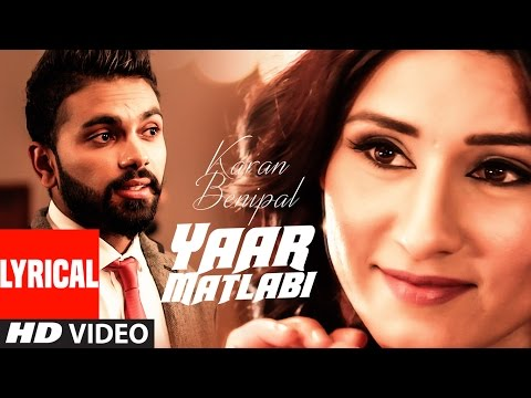 Karan Benipal: Yaar Matlabi Full Lyrical Video Song | Jaani, B Praak | Latest Punjabi Song
