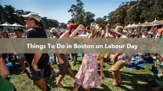 Things to Do in Boston This Labor Day Weekend 2018