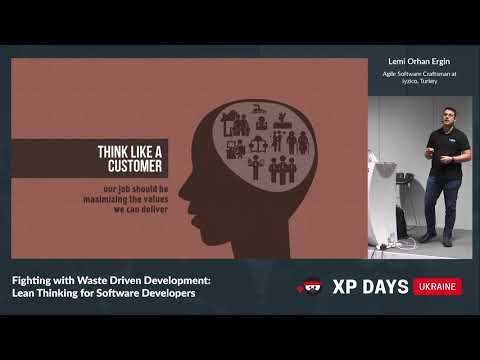 Fighting with Waste Driven Development: Lean Thinking (Lemi Orhan Ergin, Turkey)