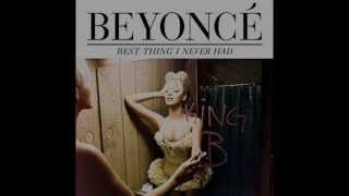 Beyonce - Best thing I never had lyrics (remix version)