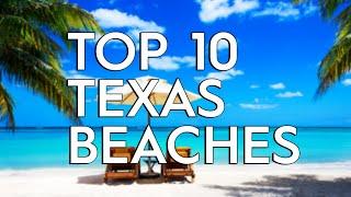 ✅ TOP 10: Best Beaches In Texas