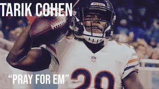 "Tarik Cohen || ""Pray For Em"" 
