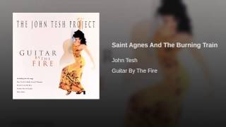 Saint Agnes And The Burning Train