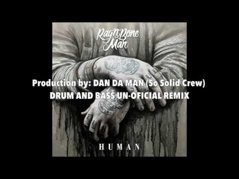 Rag'n'Bone Man Human (deep DNB) Un Official Remix By Dan Da Man